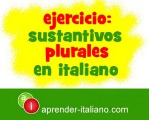 ejercicio sustantivos plurales en italiano
